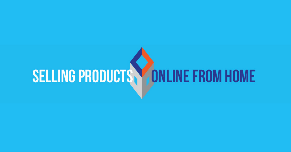 Selling products from home
